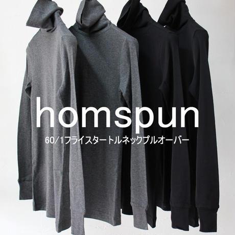 homspun ホームスパン 60/-フライスタートルネックプルオーバー #TOPチャコール、ブラック