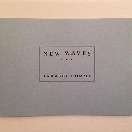 TAKASHI HOMMA|NEW WAVES