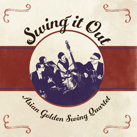ASIAN GOLDEN SWING QUARTET『Swing it Out』