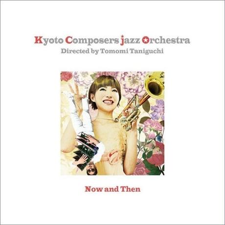 【CD】Now and Then / Kyoto Composers Jazz Orchestra 6th Album