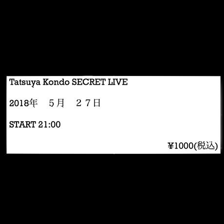 Tatsuya Kondo SECRET LIVE  2018年5月度