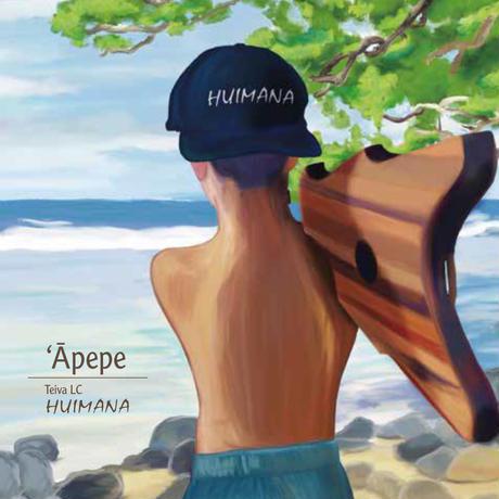 Teiva LC/HUIMANA「Apepe」