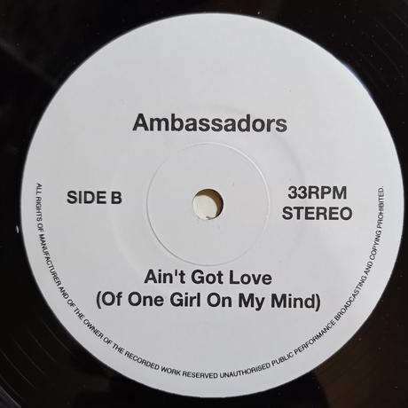 Ambassadors / Ain't Got Love (Of One Girl On My Mind) (7inch)
