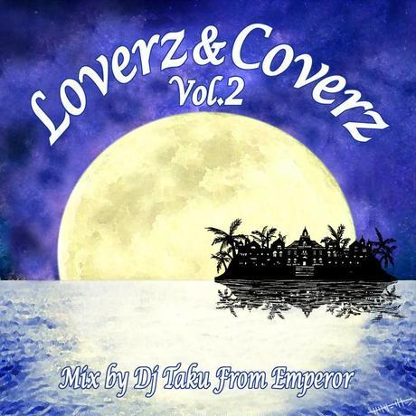 DJ TAKU - 【LOVERZ & COVERZ VOL.2】