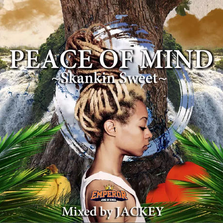 EMPEROR-[PEACE OF MIND -Skankin Sweet-]