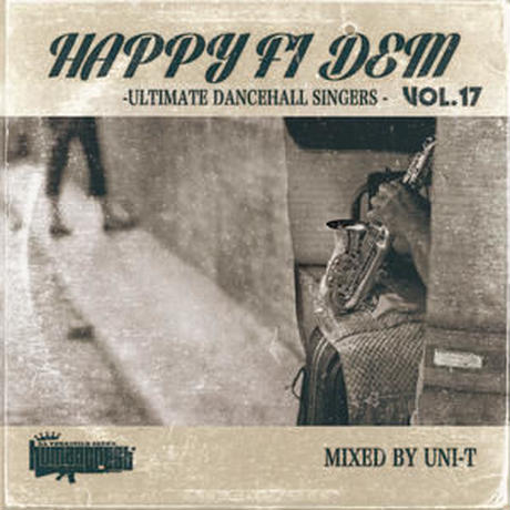 HUMAN CREST(UNI-T)-[HAPPY FI DEM Vol.17- ULTIMATE DANCEHALL SINGERS -]