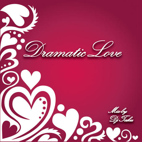DJ TAKU-[DRAMATIC LOVE]