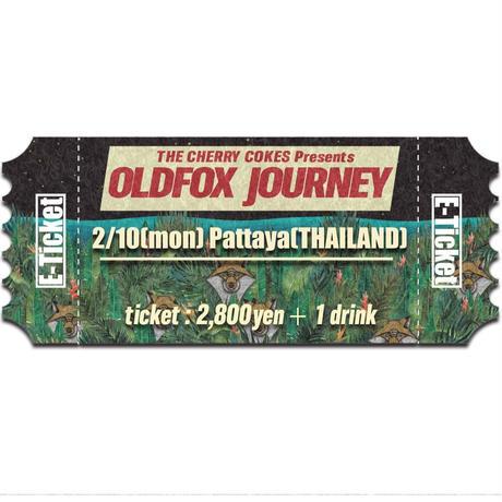 【OLDFOX JOURNEY 】オフィシャル先行E-チケット2月10日 パタヤ(タイ)