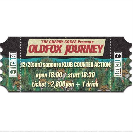 【OLDFOX JOURNEY 】オフィシャル先行E-チケット12月2日 札幌クラブカウンターアクション