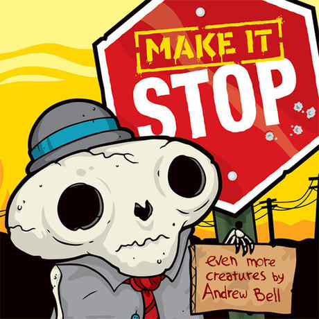 Make It Stop by Andrew Bell