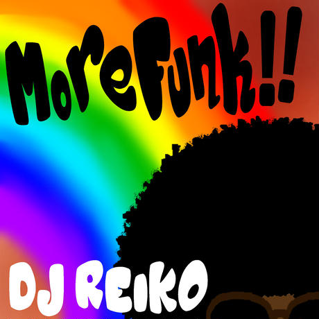 More Funk!! Mixed by DJ REIKO