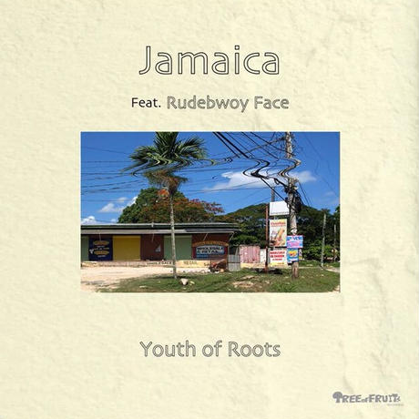 YOUTH OF ROOTS「JAMAICA feat RUDEBWOY FACE」