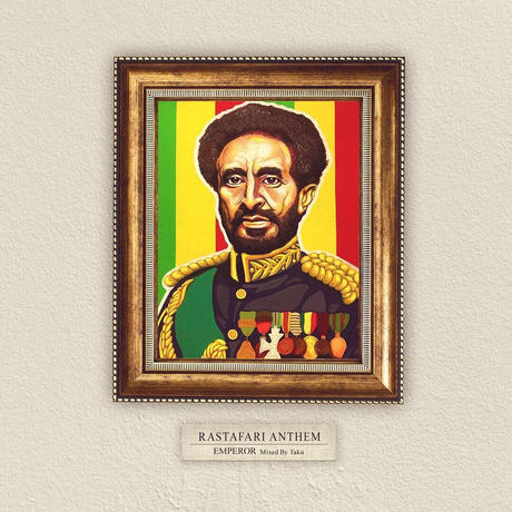 EMPEROR 「 RASTAFARI  ANTHEM」