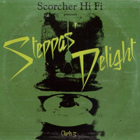 再入荷!SCORCHER Hi Fi「Steppas Delight Chapter 3」   mix by Cojie& Truthful