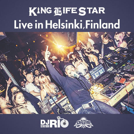 RIO[ KING LIFE STAR ]/King Life Star Live In Helsinki, Finland