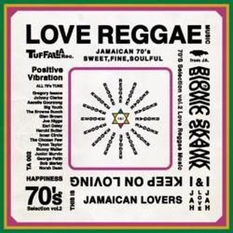 BIONIC SKANK「70's SELECTION ~LOVE REGGAE~vol.2」