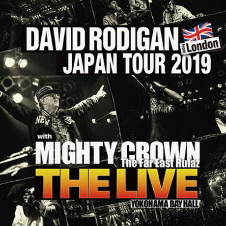 "MIGHTY CROWN 「DAVID RODIGAN JAPAN TOUR 2019  with MIGHTY CROWN ""THE LIVE""  」"