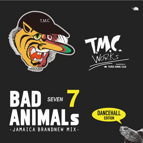 TURTLE MAN's  CLUB「BAD ANIMALS 7 -JAMAICA BRAND NEW MIX 」