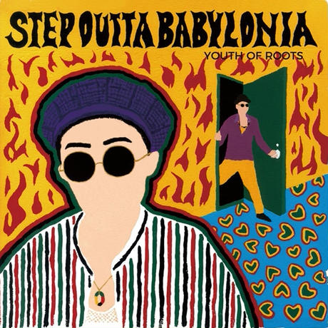 YOUTH OF ROOTS「STEP OUTTA BABYLONIA」1st EP