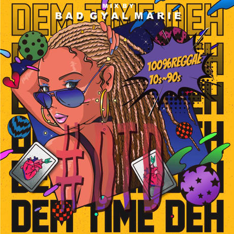 Bad Gyal Marie「#DTD -Dem Time Deh-  ~100% Reggae~ 70s-90s Reggae selection」【予約】