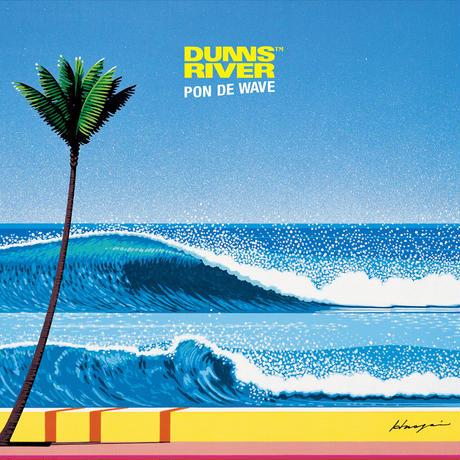 """数量限定<""""PON DE WAVE"""" DUNNS RIVER(どんずりばー) > LP盤"""