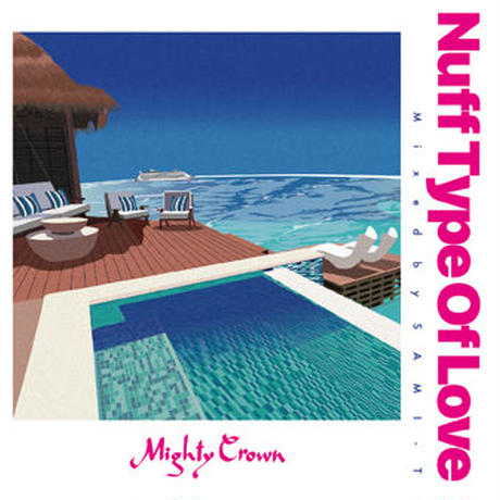 再入荷!MIGHTY CROWN 「NUFF TYPE OF LOVE  Mixed by SAMI-T」