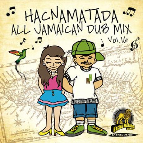 HACNAMATADA「Vol.16  HACNAMATADA  ALL  JAMAICAN DUB MIX 」