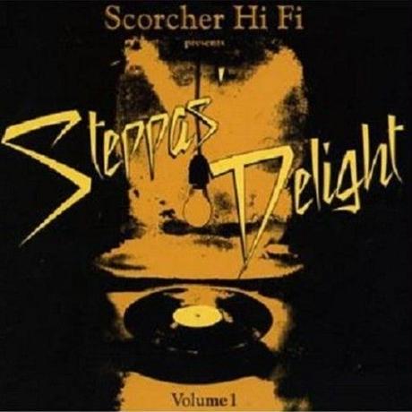 SCORCHER Hi Fi「Steppas Delight Chapter 1 」   mix by Cojie& Truthful