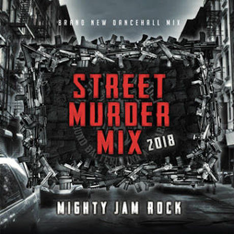 再入荷!MIGHTY JAM ROCK「STREET MURDER MIX 2018 」