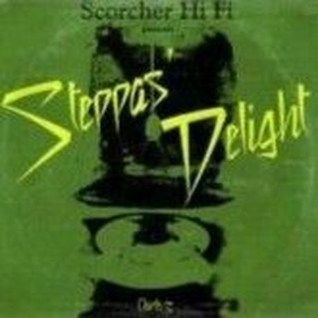 SCORCHER Hi Fi「Steppas Delight Chapter 3 」   mix by Cojie& Truthful