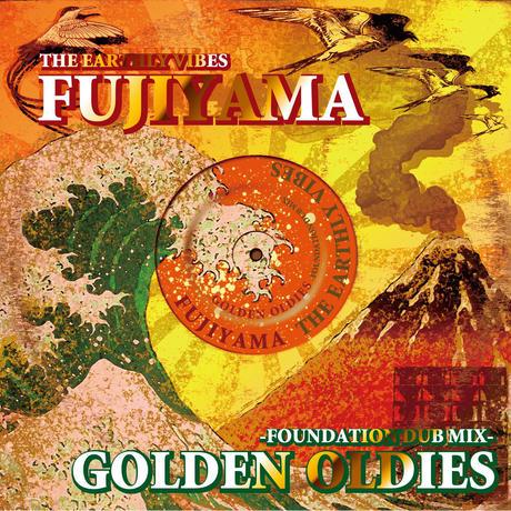 FUJIYAMA 「GOLDEN OLDIES-FOUNDATION DUB MIX-」