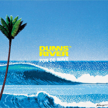 """""""PON DE WAVE"""" CD盤 ー DUNNS RIVER(どんずりばー)"""