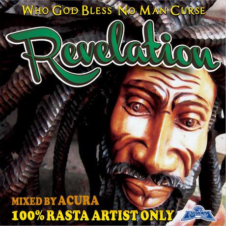 FUJIYAMA 「REVELATION-100%RASTA ARTIST ONLY」Mixed by ACURA