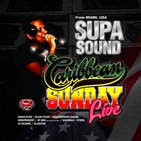 CARIBBEAN SUNDAY「SUPA SOUND from MIAMI,USA」 LIVE No.1