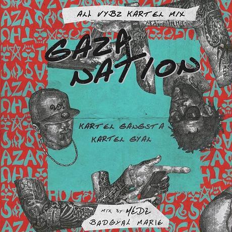 MEDZ presents「Gaza Nation」 -All VYBZ KARTEL Mix- 2枚組! Mixed by Bad Gyal Marie