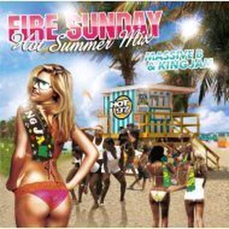 KING JAM 「MASSIVE B & KING JAM / FIRE SUNDAY HOT SUMMER MIX」