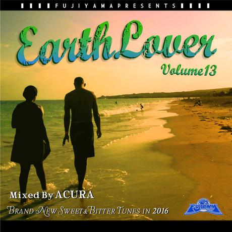 FUJIYAMA PRESENTS 「EARTH LOVER vol.13」 Mix by ACURA