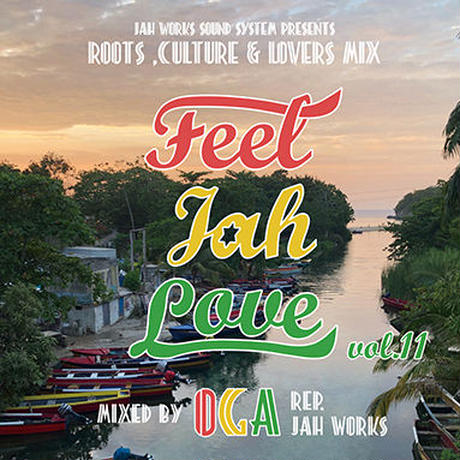 OGA [JAH WORKS]/  FEEL JAH LOVE Vol.11