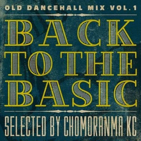 CHOMORANMA 「BACK TO THE BASIC VOL.1 ーOld Dancehall Mixー」