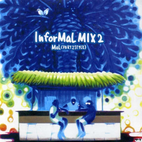 PART2STYLE (MaL)「InforMaL Mix 2」