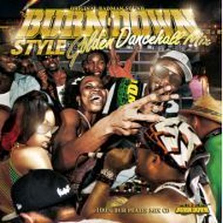 BURN DOWN「BURN DOWN STYLE -Golden Dancehall Mix-」