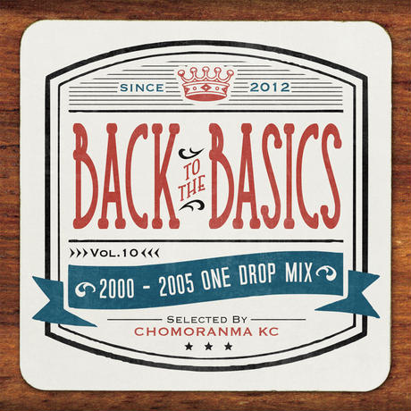 CHOMORANMA 「BACK TO THE BASICS Vol.10 2000-05ONE DROP MIX」