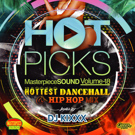 MASTER PIECE(DJ KIXXX)「HOT PICKS vol.18(HIP HOP / DANCEHALL MIX)」