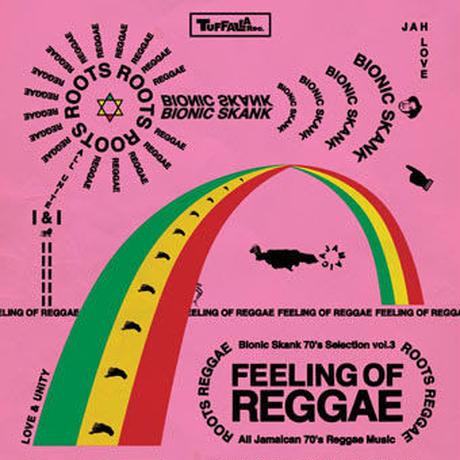 BIONIC SKANK「70'S SELECTION FEELING OF REGGAE  vol.3」