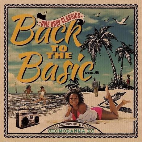 CHOMORANMA 「BACK TO THE BASIC VOL.6 -One Drop Classics-」