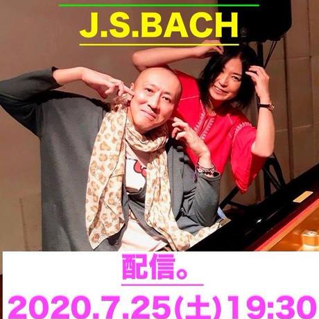 J.S.BACH「HANA●TORI」  20207.25(土) 19:30