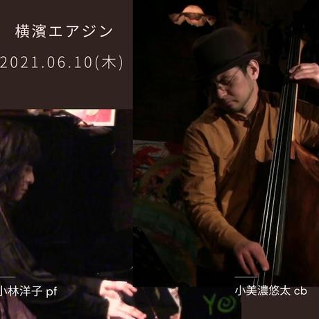 小林洋子(p) & 小美濃悠太(wb) 2021.6.10(木)18:00