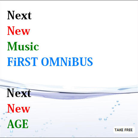 Next New Music FiRST OMNiBUS Next New AGE