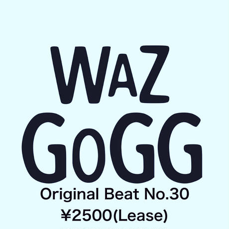 WAZGOGG Original Beat No.30 (Lease)