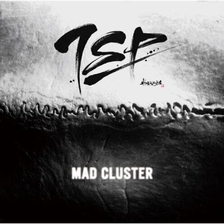 TSP『MAD CLUSTER』(通常盤)